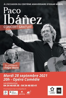 Concert exceptionnel de Paco Ibañez en hommage au 100è anniversaire d'Edgar Morin le 28 septembre à Montpellier