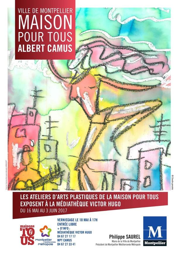 exposition des ateliers d arts plastiques de la maison pour tous albert camus